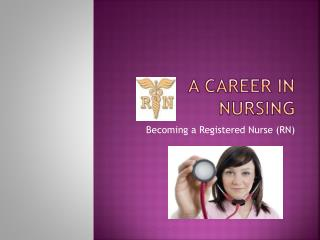 A CAREER IN NURSING