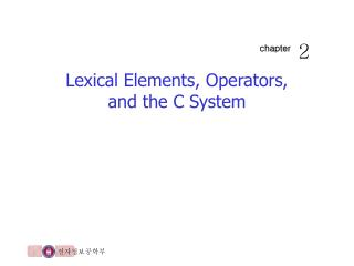 Lexical Elements, Operators, and the C System