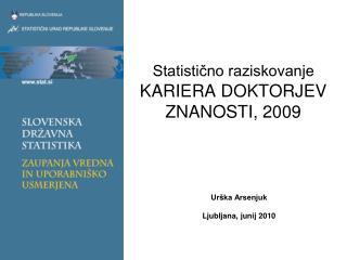 Statistično raziskovanje  KARIERA DOKTORJEV ZNANOSTI, 2009