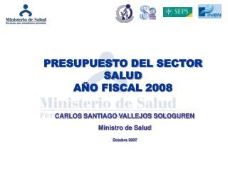 PRESUPUESTO DEL SECTOR SALUD AÑO FISCAL 2008