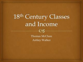 18 th  Century Classes and Income