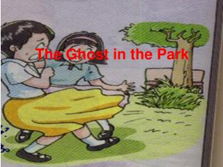 The Ghost in the Park