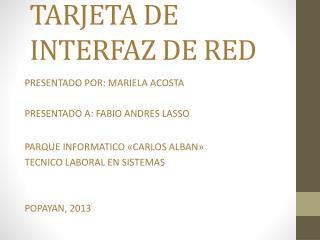 TARJETA DE  INTERFAZ DE  RED