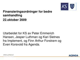 Finansieringsordninger for bedre samhandling 22.oktober 2009