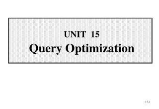 UNIT   15 Query Optimization