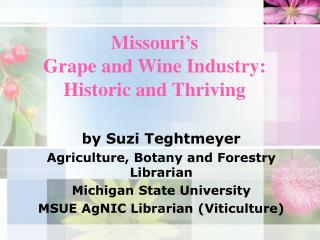 Missouri s Grape and Wine Industry: Historic and Thriving
