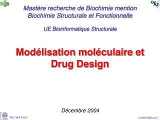 Mod lisation mol culaire et Drug Design