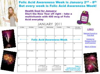 Folic Acid Awareness Week is January 2 nd  – 8 th But every week is Folic Acid Awareness Week!