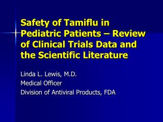 Safety of Tamiflu in Pediatric Patients   Review of Clinical Trials Data and the Scientific Literature