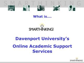 What is…. Davenport University's Online Academic Support Services