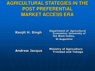 AGRICULTURAL STATEGIES IN THE POST PREFERENTIAL  MARKET ACCESS ERA