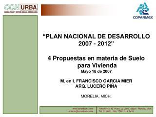 """""""PLAN NACIONAL DE DESARROLLO 2007 - 2012"""" 4 Propuestas en materia de Suelo  para Vivienda"""