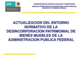 SUBSECRETARIA DE ATENCION CIUDADANA Y NORMATIVIDAD UNIDAD DE NORMATIVIDAD DE ADQUISICIONES, OBRAS PUBLICAS, SERVICIOS Y
