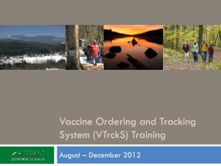 Vaccine Ordering and Tracking System (VTrckS) Training