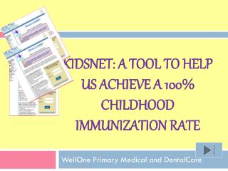 KIDSNET: A tool to help us achieve a 100%  CHILDHOOD immunization rate