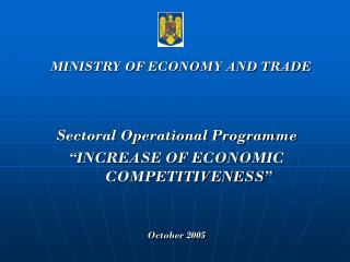 "Sectoral Operational Programme ""INCREASE OF ECONOMIC COMPETITIVENESS"" October 2005"
