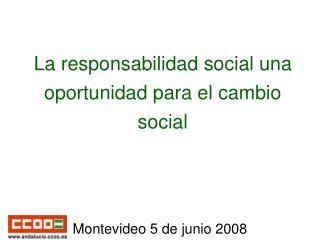La responsabilidad social una oportunidad para el cambio social