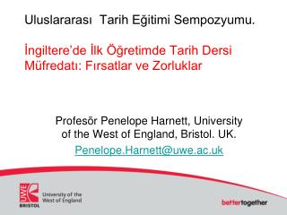Pr ofesör  Penelope Harnett, University of the West of England, Bristol. UK.