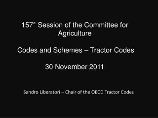 157° Session of the  Committee  for  Agriculture Codes  and  Schemes  –  Tractor Codes