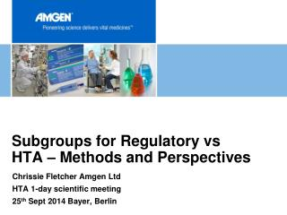 Subgroups for  Regulatory  vs HTA –  Methods  and  Perspectives