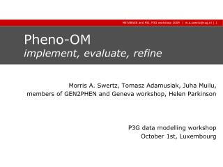 Pheno-OM implement, evaluate, refine
