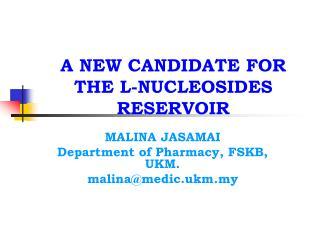A NEW CANDIDATE FOR THE L-NUCLEOSIDES RESERVOIR
