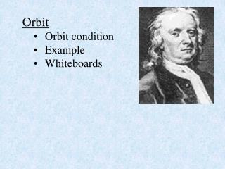 Orbit Orbit condition Example Whiteboards