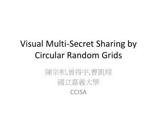 Visual Multi-Secret Sharing by Circular Random Grids