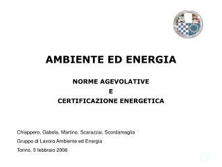 AMBIENTE ED ENERGIA NORME AGEVOLATIVE E CERTIFICAZIONE ENERGETICA