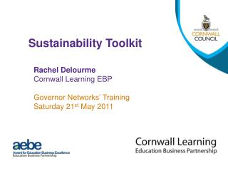 Rachel Delourme Cornwall Learning EBP Governor Networks' Training Saturday 21 st  May 2011
