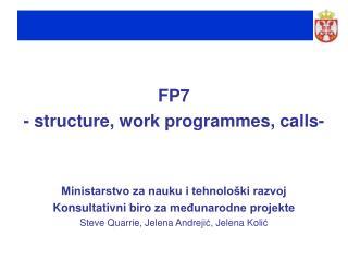FP7 - structure, work programmes, calls - Ministarstvo za nauku i tehnološki razvoj