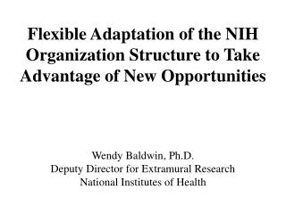 Flexible Adaptation of the NIH Organization Structure to Take Advantage of New Opportunities