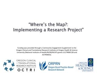 """""""Where's the Map?:  Implementing a Research Project"""""""