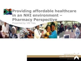 Providing affordable healthcare in an NHI environment – Pharmacy Perspective