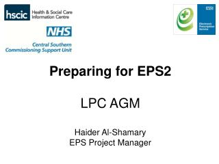 Preparing for EPS2 LPC AGM Haider Al-Shamary EPS Project Manager