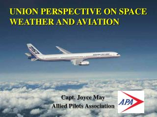 UNION PERSPECTIVE ON SPACE WEATHER AND AVIATION
