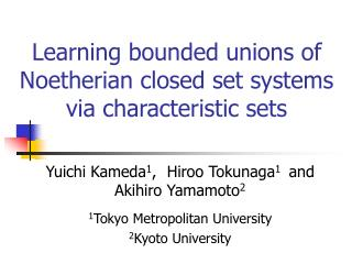 Learning bounded unions of Noetherian closed set systems via characteristic sets