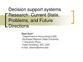 Decision support systems Research: Current State, Problems, and Future Directions