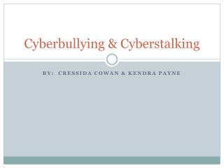 Cyberbullying & Cyberstalking