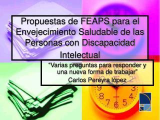 Propuestas de FEAPS para el Envejecimiento Saludable de las Personas con Discapacidad Intelectual