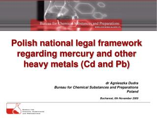Polish  national legal  framework regarding mercury  and  other  heavy  metals  (Cd and Pb)