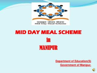 MID DAY MEAL SCHEME in MANIPUR Department of Education(S) Government of Manipur.