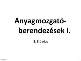 Anyagmozgató-berendezések  I.
