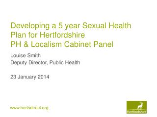 Developing a 5 year Sexual Health Plan for Hertfordshire PH & Localism Cabinet Panel