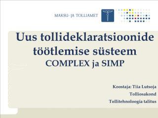Uus tollideklaratsioonide töötlemise süsteem COMPLEX ja SIMP