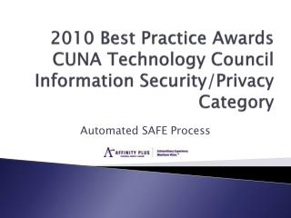 2010 Best Practice Awards CUNA Technology Council Information Security/Privacy Category