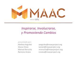 Inspirarse,  Involucrarse,  y Promoviendo Cambios p resentado por :