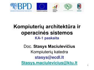 Kompiuteriu architektura ir operacines sistemos KA-1 paskaita