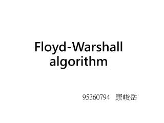 Floyd- Warshall  algorithm