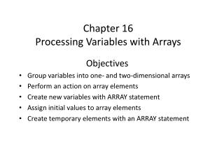 Chapter 16 Processing Variables with Arrays